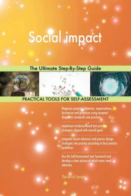 5STARCooks: Social impact The Ultimate Step-By-Step Guide, Gerardus Blokdyk