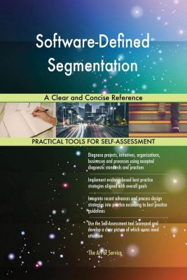 5STARCooks: Software-Defined Segmentation A Clear and Concise Reference, Gerardus Blokdyk