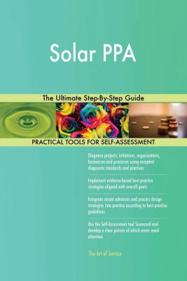 5STARCooks: Solar PPA The Ultimate Step-By-Step Guide, Gerardus Blokdyk