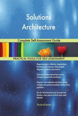 5STARCooks: Solutions Architecture Complete Self-Assessment Guide, Gerardus Blokdyk