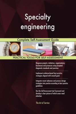 5STARCooks: Specialty engineering Complete Self-Assessment Guide, Gerardus Blokdyk