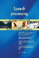5STARCooks: Speech processing The Ultimate Step-By-Step Guide, Gerardus Blokdyk