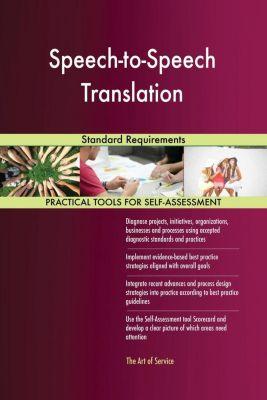 5STARCooks: Speech-to-Speech Translation Standard Requirements, Gerardus Blokdyk