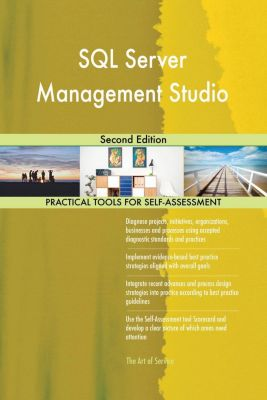 5STARCooks: SQL Server Management Studio Second Edition, Gerardus Blokdyk