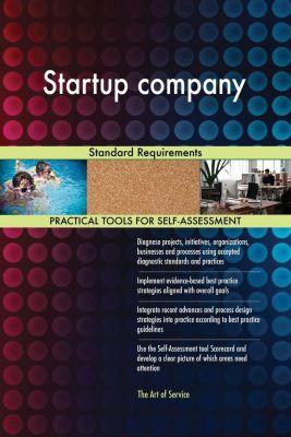 5STARCooks: Startup company Standard Requirements, Gerardus Blokdyk