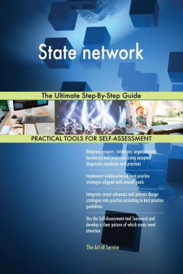 5STARCooks: State network The Ultimate Step-By-Step Guide, Gerardus Blokdyk