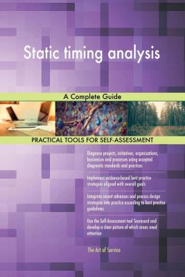 5STARCooks: Static timing analysis A Complete Guide, Gerardus Blokdyk