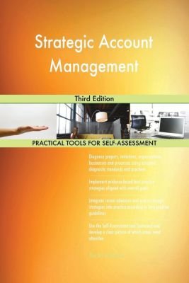 5STARCooks: Strategic Account Management Third Edition, Gerardus Blokdyk