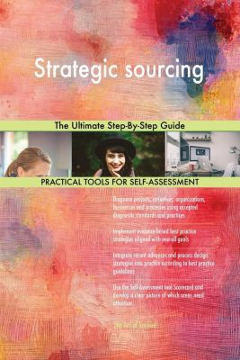 5STARCooks: Strategic sourcing The Ultimate Step-By-Step Guide, Gerardus Blokdyk