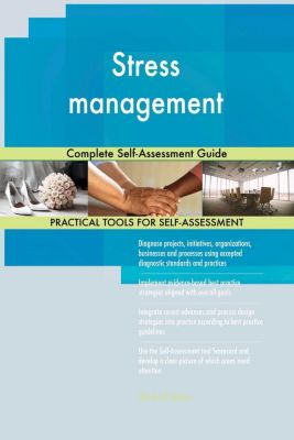 5STARCooks: Stress management Complete Self-Assessment Guide, Gerardus Blokdyk