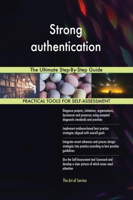 5STARCooks: Strong authentication The Ultimate Step-By-Step Guide, Gerardus Blokdyk