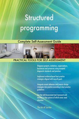 5STARCooks: Structured programming Complete Self-Assessment Guide, Gerardus Blokdyk