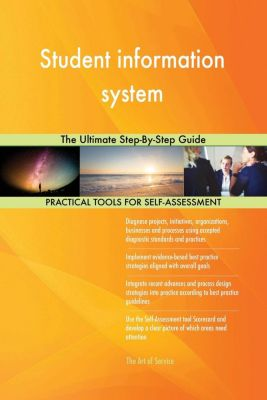 5STARCooks: Student information system The Ultimate Step-By-Step Guide, Gerardus Blokdyk