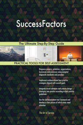 5STARCooks: SuccessFactors The Ultimate Step-By-Step Guide, Gerardus Blokdyk