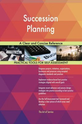 5STARCooks: Succession Planning A Clear and Concise Reference, Gerardus Blokdyk