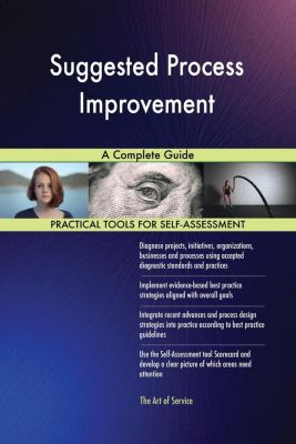 5STARCooks: Suggested Process Improvement A Complete Guide, Gerardus Blokdyk