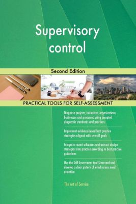 5STARCooks: Supervisory control Second Edition, Gerardus Blokdyk