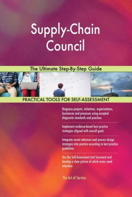 5STARCooks: Supply-Chain Council The Ultimate Step-By-Step Guide, Gerardus Blokdyk