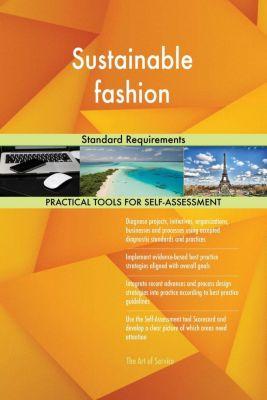 5STARCooks: Sustainable fashion Standard Requirements, Gerardus Blokdyk