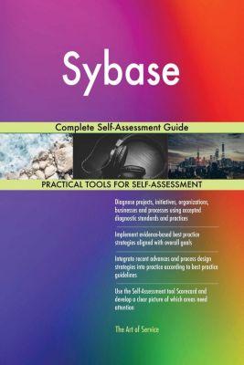 5STARCooks: Sybase Complete Self-Assessment Guide, Gerardus Blokdyk