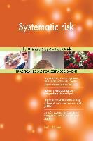 5STARCooks: Systematic risk The Ultimate Step-By-Step Guide, Gerardus Blokdyk