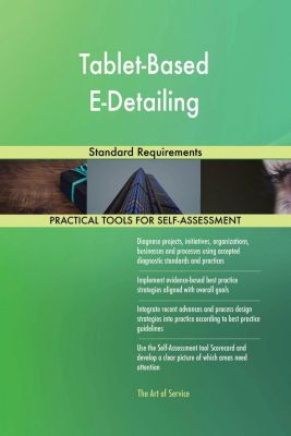 5STARCooks: Tablet-Based E-Detailing Standard Requirements, Gerardus Blokdyk