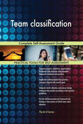 5STARCooks: Team classification Complete Self-Assessment Guide, Gerardus Blokdyk