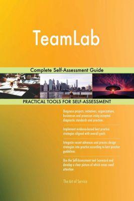 5STARCooks: TeamLab Complete Self-Assessment Guide, Gerardus Blokdyk