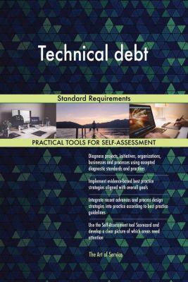5STARCooks: Technical debt Standard Requirements, Gerardus Blokdyk