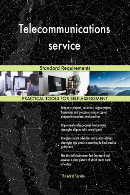 5STARCooks: Telecommunications service Standard Requirements, Gerardus Blokdyk