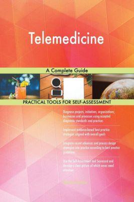 5STARCooks: Telemedicine A Complete Guide, Gerardus Blokdyk