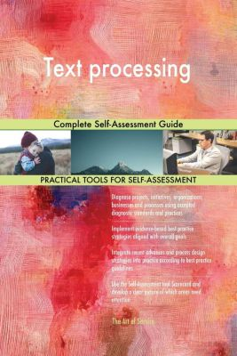 5STARCooks: Text processing Complete Self-Assessment Guide, Gerardus Blokdyk