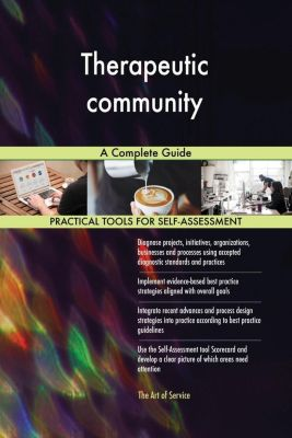 5STARCooks: Therapeutic community A Complete Guide, Gerardus Blokdyk