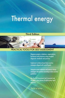5STARCooks: Thermal energy Third Edition, Gerardus Blokdyk