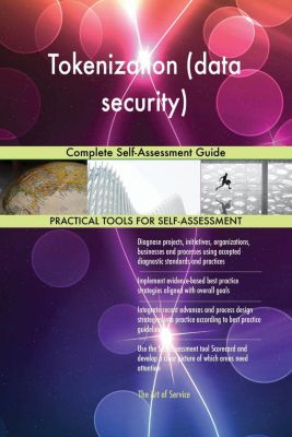 5STARCooks: Tokenization (data security) Complete Self-Assessment Guide, Gerardus Blokdyk