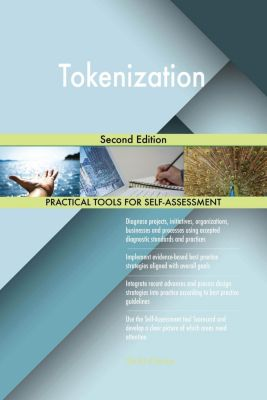 5STARCooks: Tokenization Second Edition, Gerardus Blokdyk