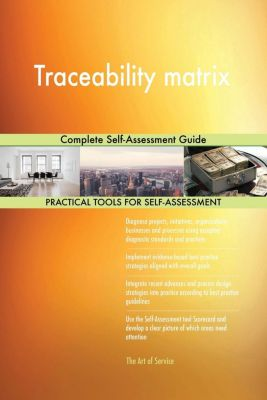 5STARCooks: Traceability matrix Complete Self-Assessment Guide, Gerardus Blokdyk