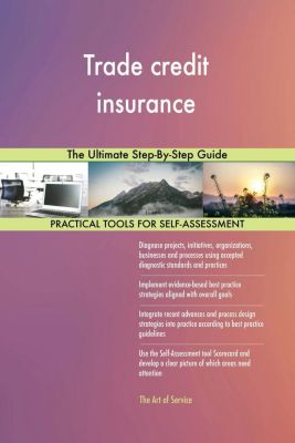 5STARCooks: Trade credit insurance The Ultimate Step-By-Step Guide, Gerardus Blokdyk