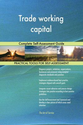 5STARCooks: Trade working capital Complete Self-Assessment Guide, Gerardus Blokdyk