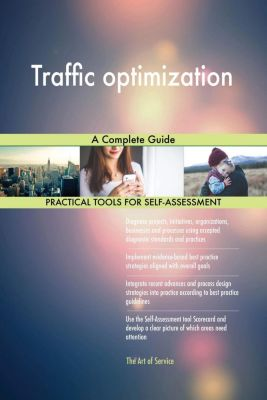 5STARCooks: Traffic optimization A Complete Guide, Gerardus Blokdyk