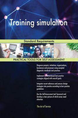 5STARCooks: Training simulation Standard Requirements, Gerardus Blokdyk