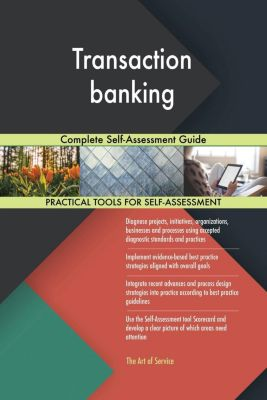 5STARCooks: Transaction banking Complete Self-Assessment Guide, Gerardus Blokdyk