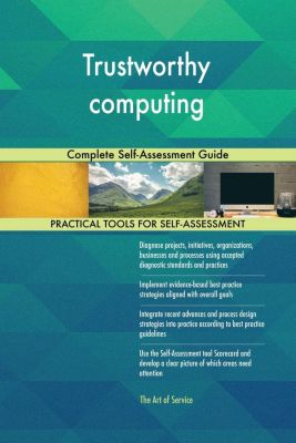 5STARCooks: Trustworthy computing Complete Self-Assessment Guide, Gerardus Blokdyk