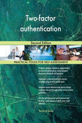 5STARCooks: Two-factor authentication Second Edition, Gerardus Blokdyk