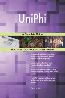 5STARCooks: UniPhi A Complete Guide, Gerardus Blokdyk