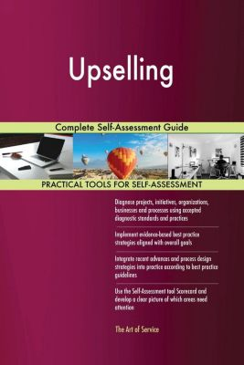 5STARCooks: Upselling Complete Self-Assessment Guide, Gerardus Blokdyk