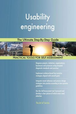 5STARCooks: Usability engineering The Ultimate Step-By-Step Guide, Gerardus Blokdyk