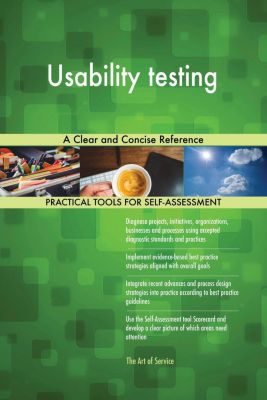 5STARCooks: Usability testing A Clear and Concise Reference, Gerardus Blokdyk