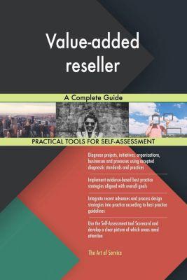 5STARCooks: Value-added reseller A Complete Guide, Gerardus Blokdyk