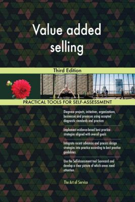 5STARCooks: Value added selling Third Edition, Gerardus Blokdyk